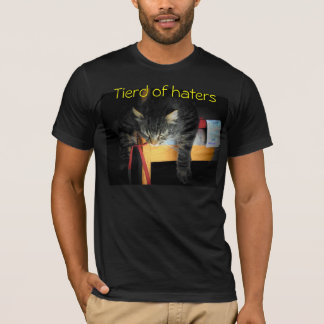 Tierd of haters Cat T-Shirt