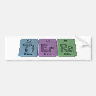 Tierra as Titanium Erbium Radium Car Bumper Sticker