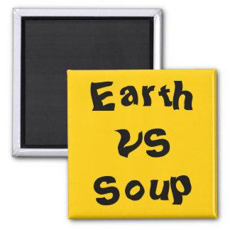 Tierra contra Sopa Imán De Frigorifico