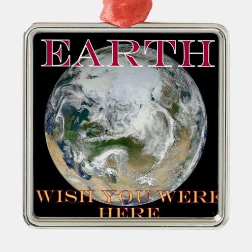 Tierra - deseo usted estaba aquí ornamentos de navidad