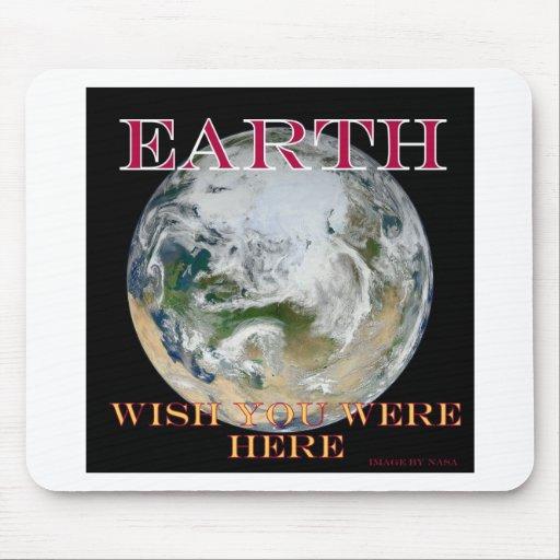 Tierra - deseo usted estaba aquí alfombrillas de ratón