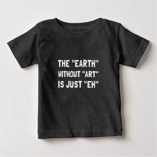 Tierra sin arte playera para bebé