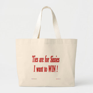 Ties Are For Sissies! Tote Bag