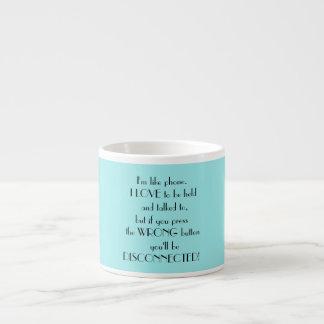 Tiffany Blue Funny Saying Espresso Cup