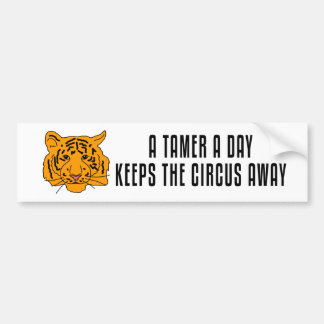 Tiger  A Tamer A Day Bumper Sticker