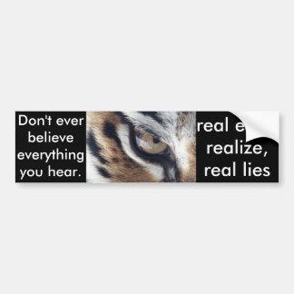 Tiger bumper sticker-real eyes, realize, real lies bumper sticker
