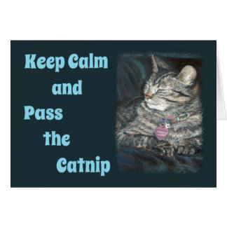 Tiger Cat Birthday Card Keep Calm Pass the Catnip