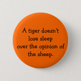 Tiger Doesn't Lose Sleep Button