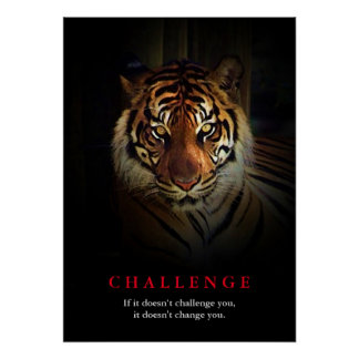 Tiger Motivational Challenge Quote Poster