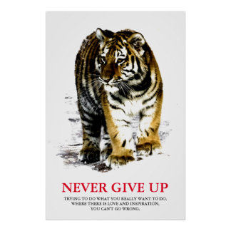Tiger Never Give Up Motivational Poster