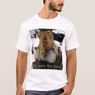 Tiger - Quick Move the Glass! T-Shirt