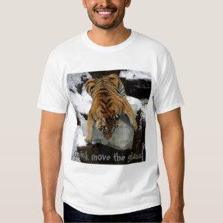Tiger - Quick Move the Glass! Tee Shirts