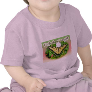 Tiger Swallowtail Butterfly Each Day is a Gift Tees