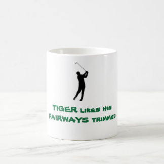 TIGER WOOD - TIGER likes his FAIRWAYS trimmed Classic White Coffee Mug