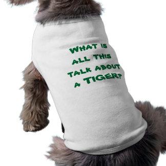 ¿TIGER WOODS - cuál es todo el esto habla de un TI Playera Sin Mangas Para Perro