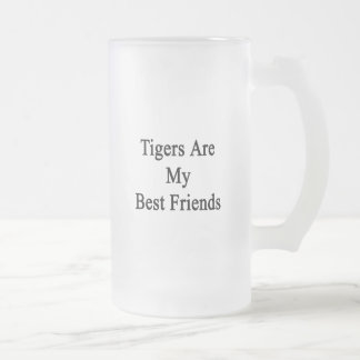 Tigers Are My Best Friends Frosted Glass Beer Mug
