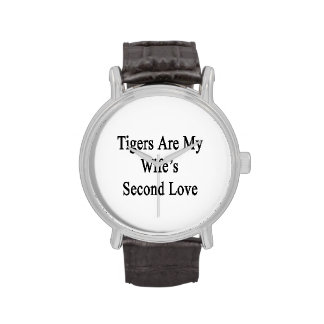Tigers Are My Wife's Second Love Watch