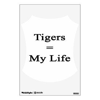 Tigers Equal My Life Wall Graphics