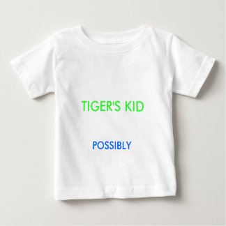 TIGER'S KID, POSSIBLY BABY T-Shirt
