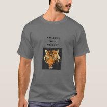 Tigers Not Sheep T-Shirt