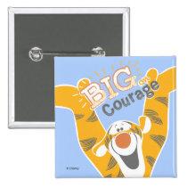 Tigger   Big Courage Pinback Button