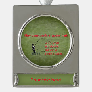 Tight line | waders | Fly fishing Template Silver Plated Banner Ornament