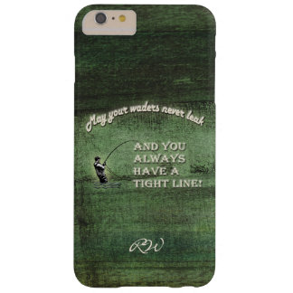 Tight line | waders never leak, Fly fishing wish Barely There iPhone 6 Plus Case