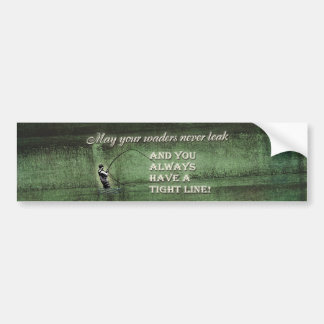 Tight line | waders never leak, Fly fishing wish Bumper Sticker