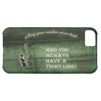 Tight line | waders never leak, Fly fishing wish Case For iPhone 5C