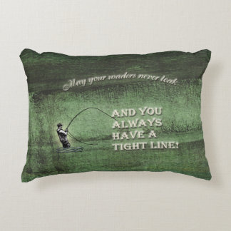 Tight line   waders never leak, Fly fishing wish Accent Pillow