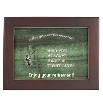 Tight line   waders never leak, Fly fishing wish Memory Boxes