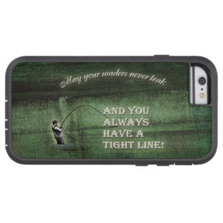 Tight line | waders never leak, Fly fishing wish Tough Xtreme iPhone 6 Case