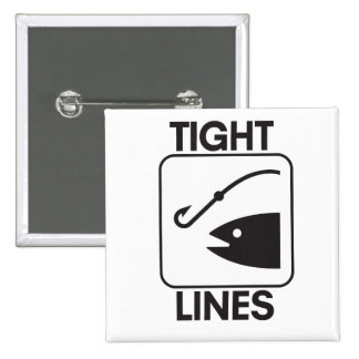 Tight Lines for fishermen Pinback Buttons