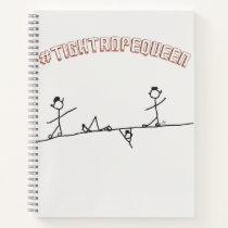 Tightrope Queen Notebook