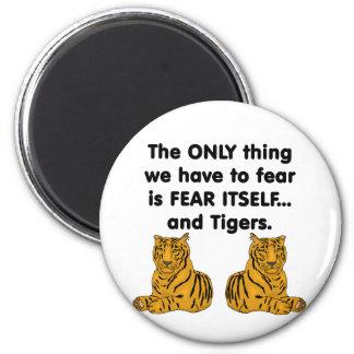 Tigres 2 del miedo sí mismo imán redondo 5 cm