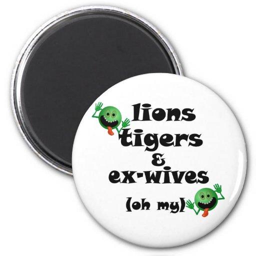 Tigres y exmujeres de los leones (oh mi) imán de nevera