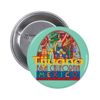 TIJUANA Mexico Button