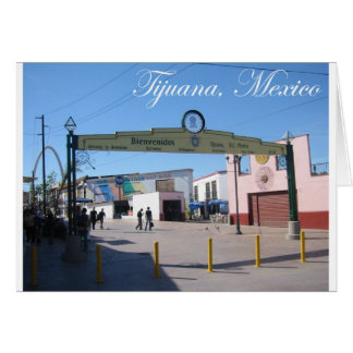 Tijuana Mexico Card