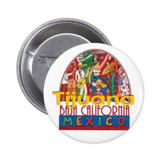 TIJUANA Mexico Pinback Button