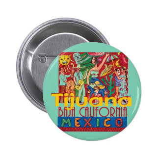 TIJUANA Mexico Pinback Button