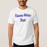 Tijuana Water Department T-Shirt
