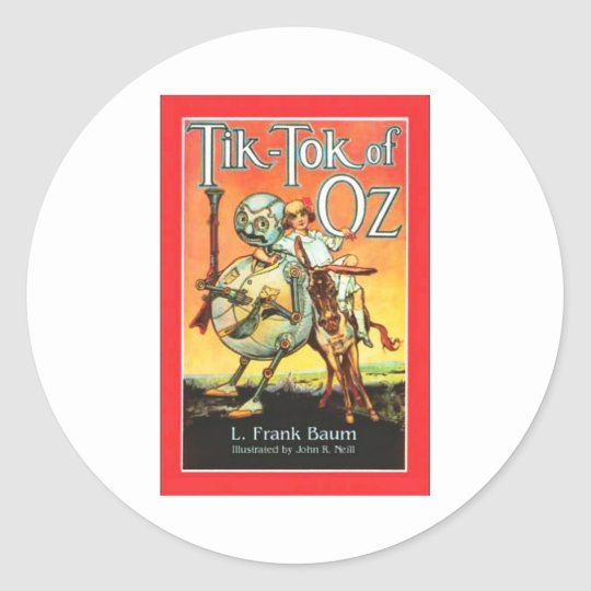 Tik - Tok Of Oz Classic Round Sticker