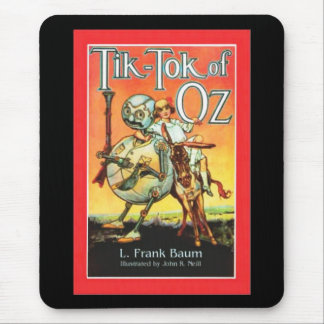 Tik - Tok Of Oz Mouse Pad