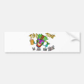 TIKI TIME is all the time Bumper Sticker