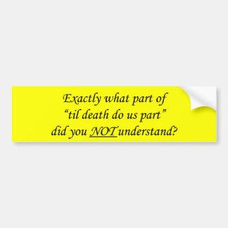 Til Death Do Us Part Bumper Sticker Car Bumper Sticker