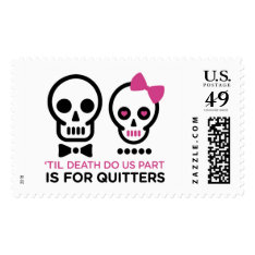 Til Death Do Us Part Is For Quitters Postage at Zazzle