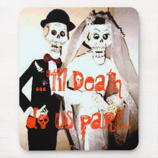 ...'til Death do us part...Scary Mousepad