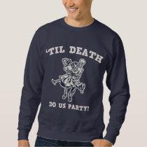 'Til Death Do Us Sweatshirt