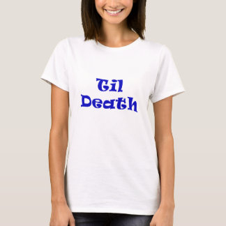 Til Death T-Shirt