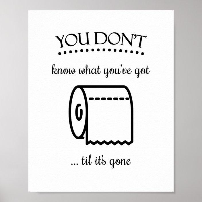 Til It S Gone Toilet Paper Funny Bathroom Art Poster Zazzle Com